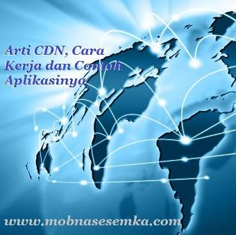 Arti CDN, Cara Kerja dan Contoh Aplikasinya
