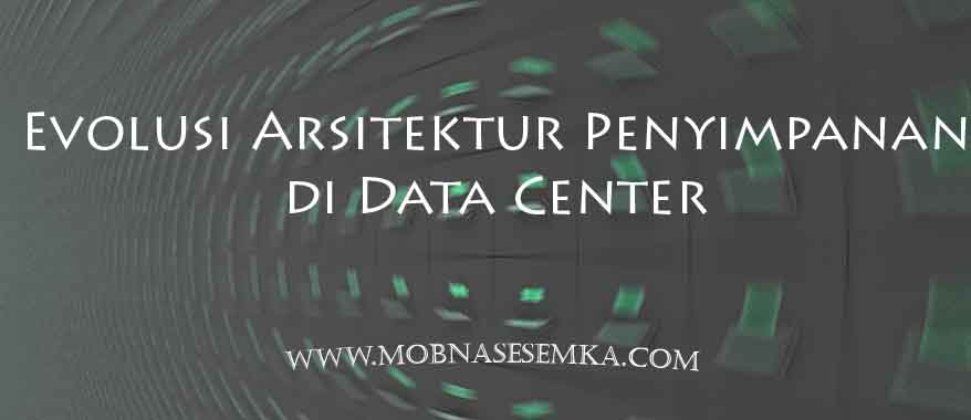 evolusi arsitektur penyimpanan di data center