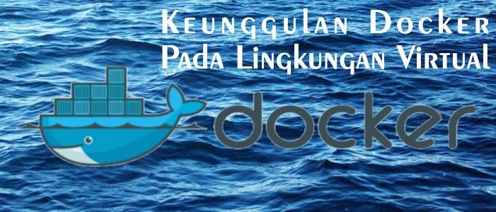 Keunggulan Docker Sebagai Containerized Platform