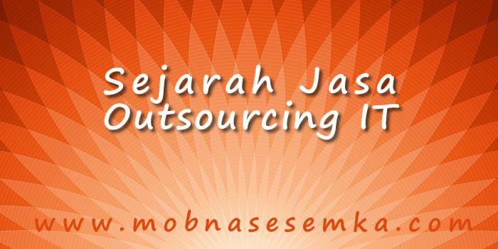 Sejarah Jasa Outsourcing TI