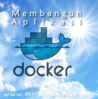 Bagaimana Membangun Aplikasi Pada Host Docker ?