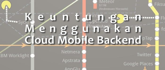 Keuntungan Menggunakan Cloud Mobile Backend