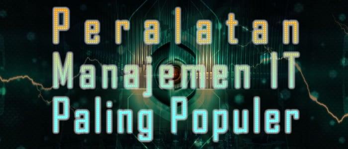 Peralatan Manajemen IT Paling Populer