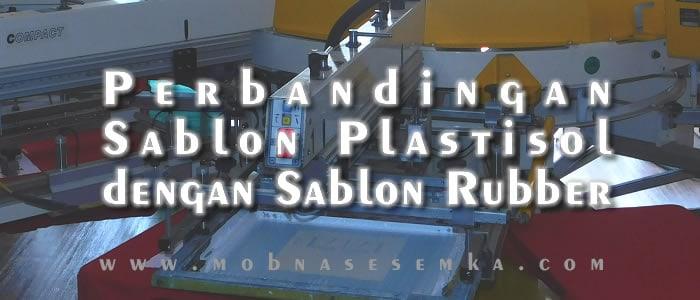 Perbandingan Sablon Plastisol dengan Rubber