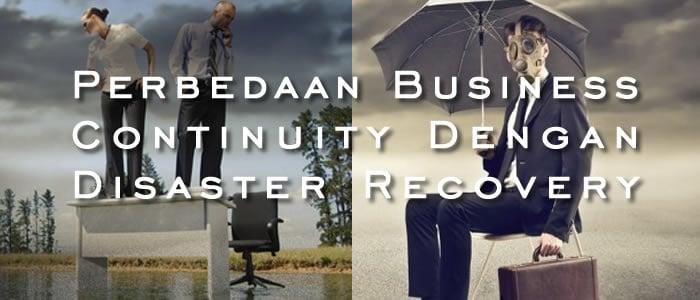 Perbedaan Business Continuity Plan Dengan Disaster Recovery Plan