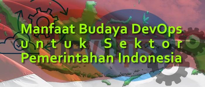manfaat budaya devops untuk instansi pemerintahan di Indonesia