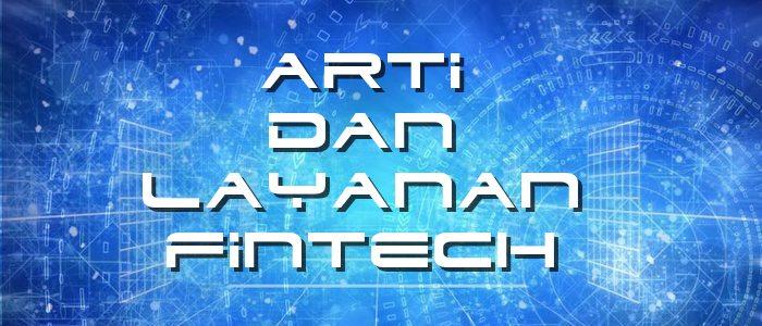 Arti Fintech dan Layanan yang Tersedia