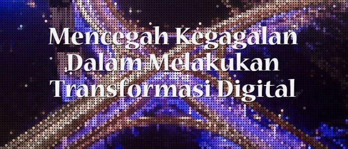 Kegagalan Transformasi Digital Berawal Dari Pemahaman Sesat