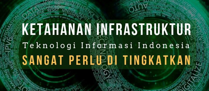 Ketahanan Infrastruktur Teknologi Informasi di Indonesia