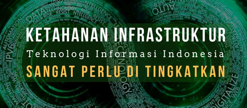 ketahanan infrastruktur teknologi informasi indonesia