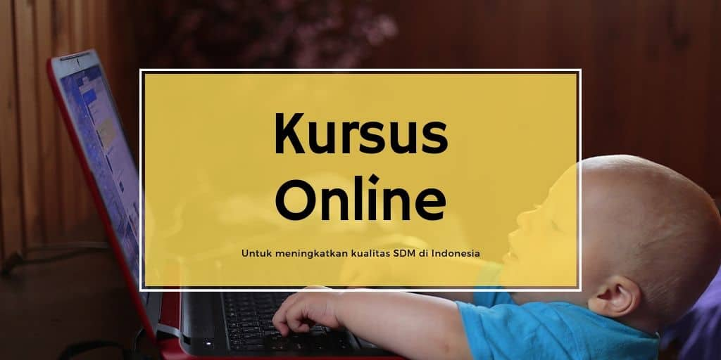 Kursus Online untuk Tingkatkan Kualitas SDM di Indonesia