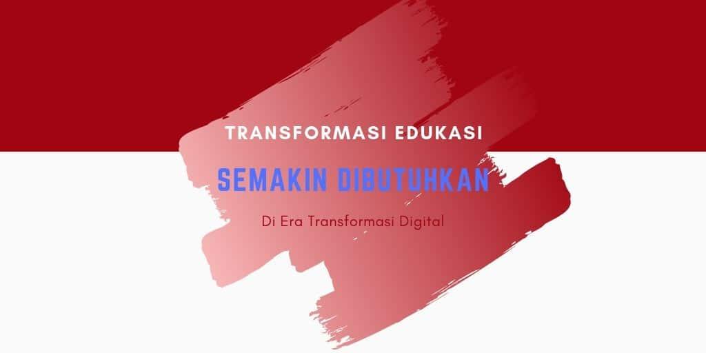 Kebutuhan transformasi edukasi sudah sangat mendesak