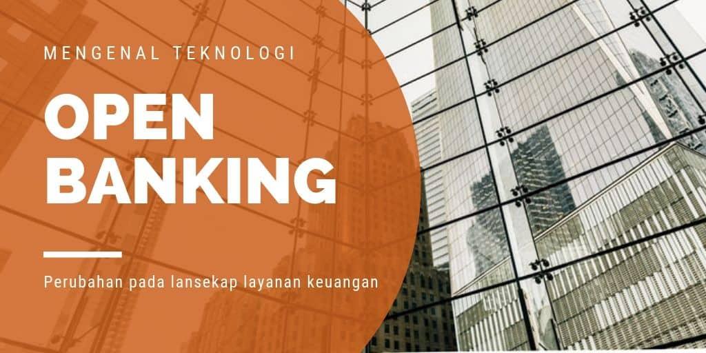 Open Banking Memberikan Efisiensi, Kecepatan dan Kemudahan