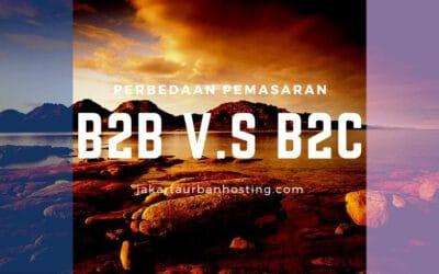 Memahami Perbedaan Pemasaran B2B dan B2C (Ritel)