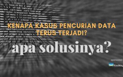 Kenapa Kasus Pencurian Data Dapat Terjadi? Apa Solusinya?