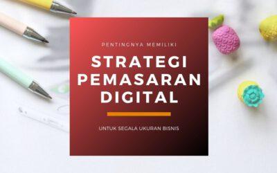 Pemasaran Digital untuk Bisnis Wajib Memiliki Strategi