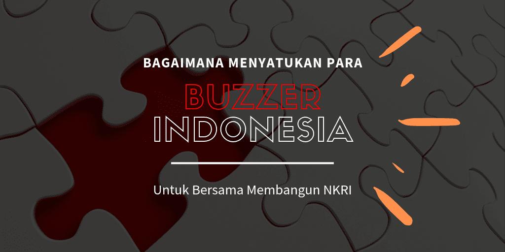 Buzzer Indonesia Harus Bersatu Untuk Membangun Negeri