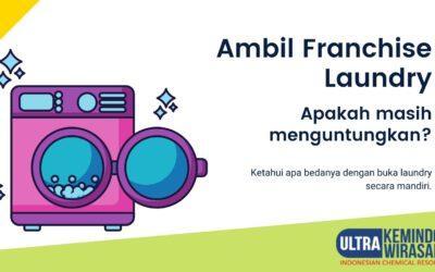 Usaha Laundry Sistem Franchise Apakah Masih Menguntungkan?