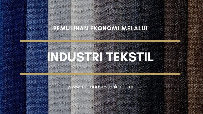 industri tekstil dapat memulihkan perekonomian nasional